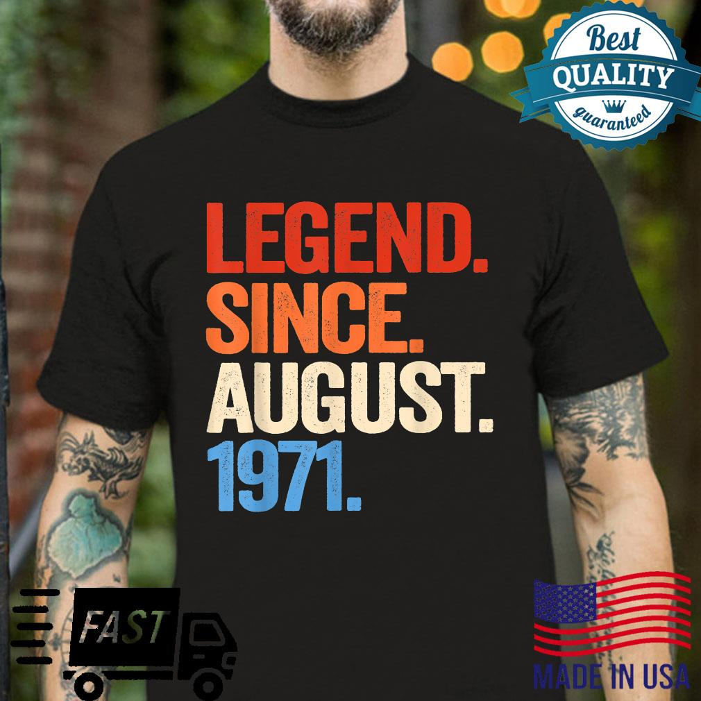 Legend Since August 1971 50th Birthday for 50 Years Old Shirt