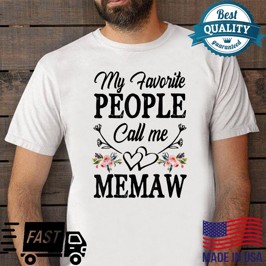 My Favorite People Call Me Memaw Cute Mother's Day Shirt