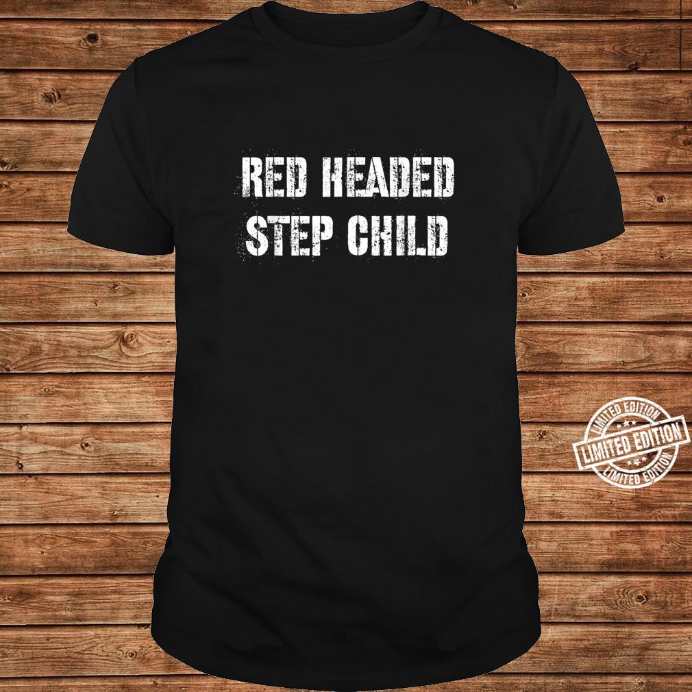 Red Headed Step Child Shirt long sleeved