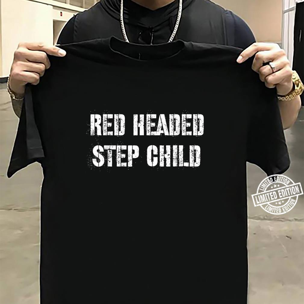 Red Headed Step Child Shirt sweater