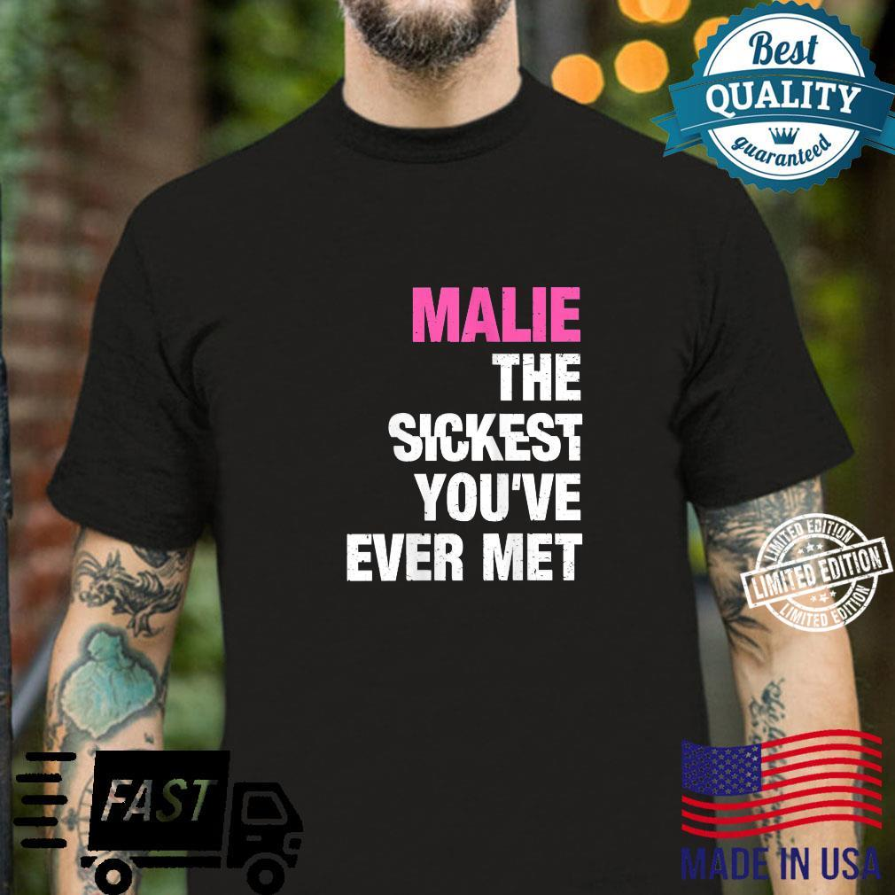 Womens Malie The Sickest You've Ever Met Personalized Name Shirt
